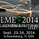 Image - Showcase your Company at the Lasers for Manufacturing Event<sup>®</sup> (LME<sup>®</sup>) 2014!