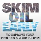 Image - Skim Oil Early to Improve Your Process and Your Profits